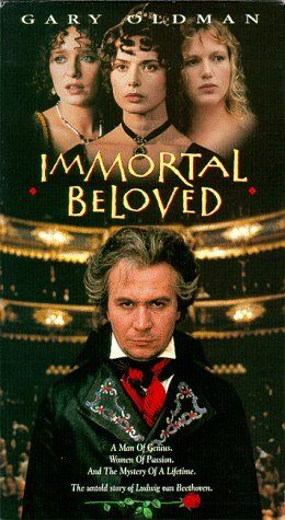 "Immortal Beloved (1994) Upon Ludwig van Beethoven's death, his lifelong friend Anton Schindler sets out to learn the identity of the composer's mysterious muse after uncovering heartfelt love letters addressing her only as ""immortal beloved."" Gary Oldman, Jeroen Krabbé, Isabella Rossellini...16a"