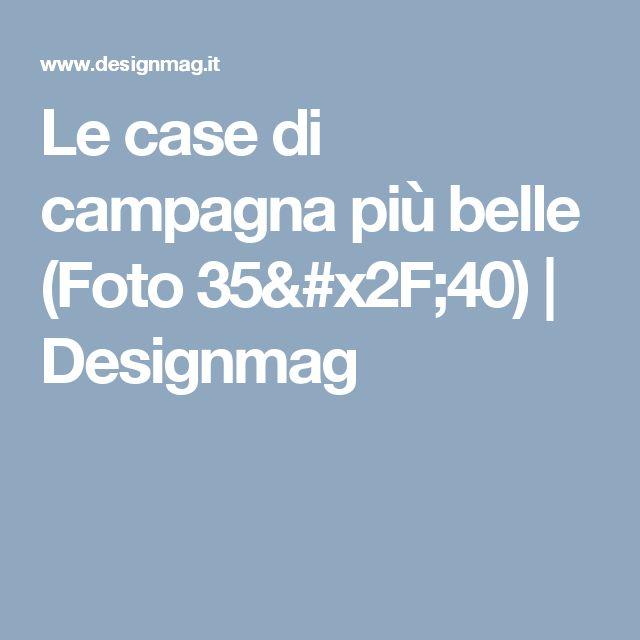 Le case di campagna più belle  (Foto 35/40) | Designmag