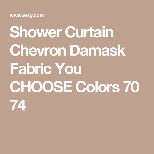 Shower Curtain Chevron Damask Fabric You CHOOSE Colors 70 74