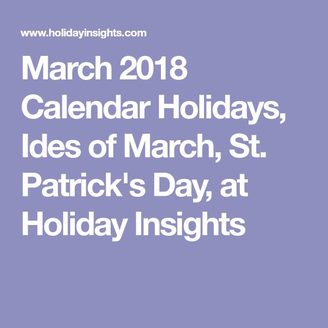 March 2018 Calendar Holidays, Ides of March, St. Patrick's Day, at Holiday Insights