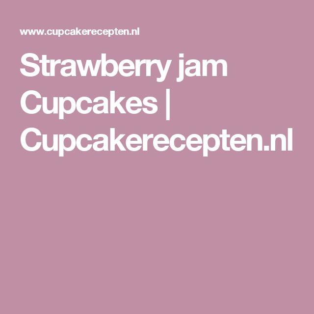 Strawberry jam Cupcakes | Cupcakerecepten.nl