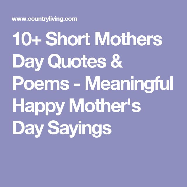 The Best Mother Day Quotes: 25+ Best Short Mothers Day Quotes On Pinterest