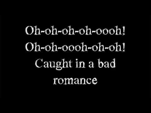Bad Romance- Lady Gaga If I could sum my love life up in one song it would be this, lol