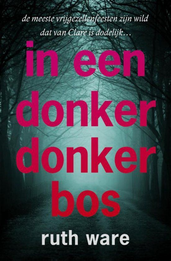 Ruth Ware - in een donker donker bos