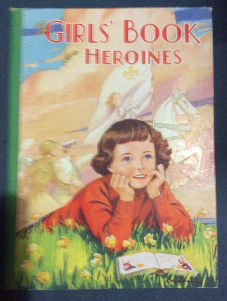 Girls Book of Heroines. By Arthur Groom. Birn Brothers Ltd. Inscription dated 1955