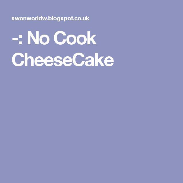 : No Cook CheeseCake