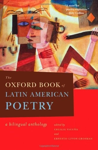 LATIN AMERICAN POETS: The Oxford Book of Latin American Poetry by Cecilia Vicuna