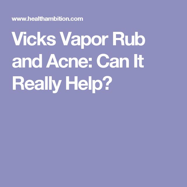 Vicks Vapor Rub and Acne: Can It Really Help?