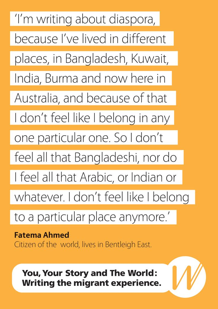 Fatema Ahmed, Writers Victoria - Writing the Migrant Experience http://writersvictoria.org.au/news-views/post/writing-about-diaspora-you-your-story-and-the-world/