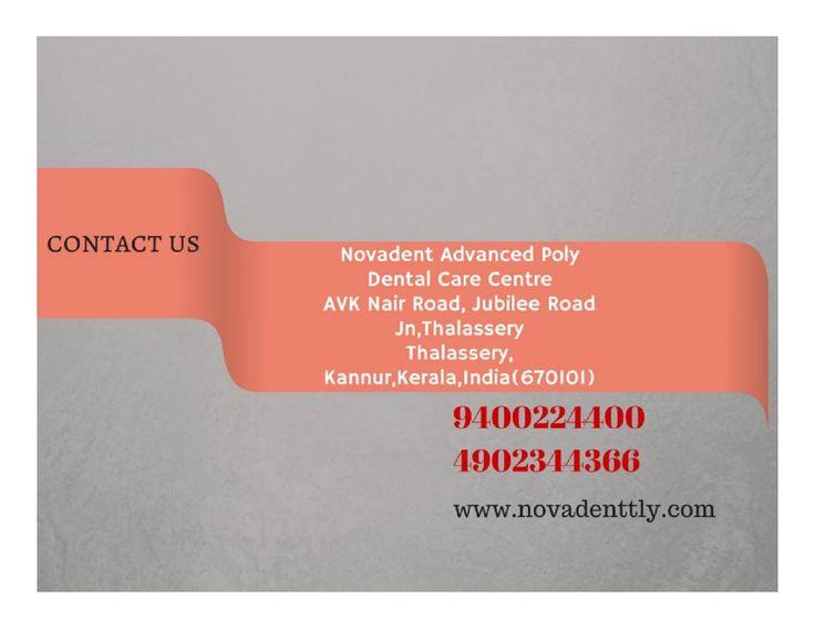 contact us Novadent Advanced Poly Dental Care Center AVK Nair Road, Jubilee Road Jn,Thalassery Thalassery, Kannur,Kerala,India(670101) 9400224400 4902344366 #DentalTreatment #DentalClinic #DentalSpecialist #kannur #kerala #dentalclinic #dentalcare