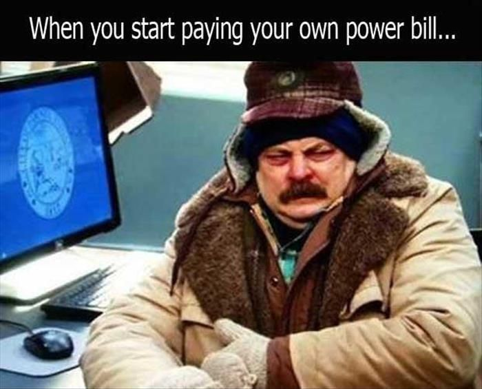 When you start paying your own power bill. Picture Quotes.