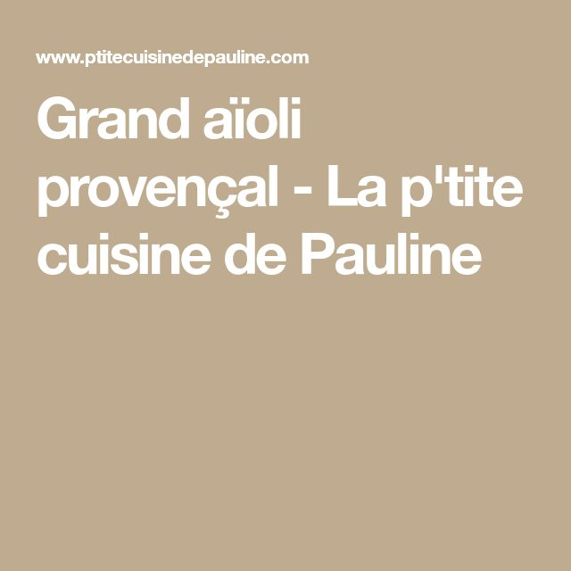 Grand aïoli provençal - La p'tite cuisine de Pauline