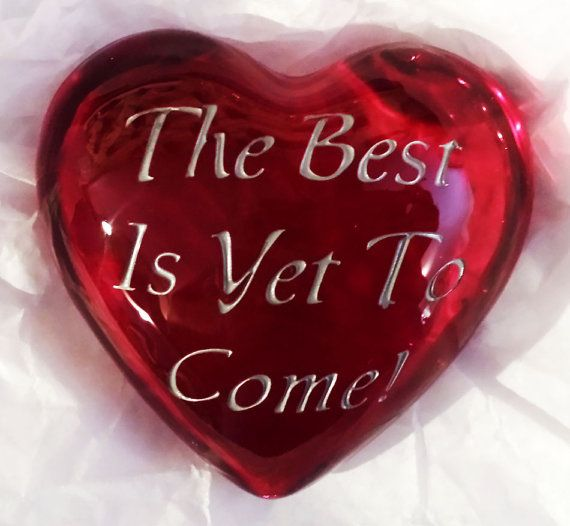 Brighten up your home with this etched heart ornament, hand made in Wisconsin reminding you that the best things in life are yet to come!