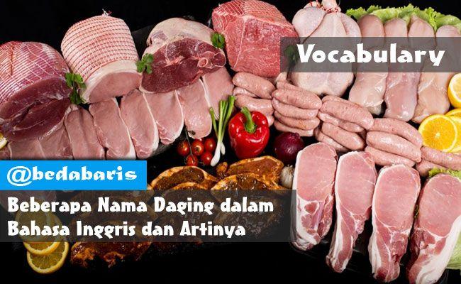 Kumpulan Nama Daging dalam Bahasa Inggris dan Artinya  http://www.belajardasarbahasainggris.com/2018/02/26/kumpulan-nama-daging-dalam-bahasa-inggris-dan-artinya/