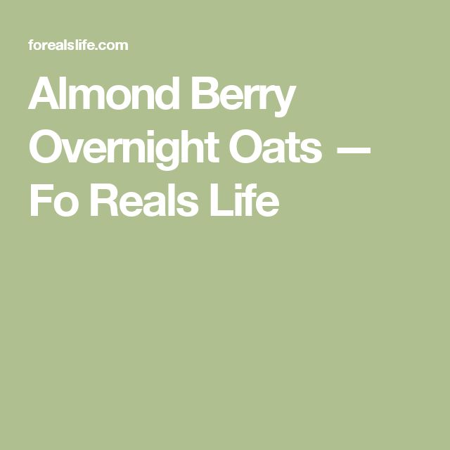 Almond Berry Overnight Oats — Fo Reals Life