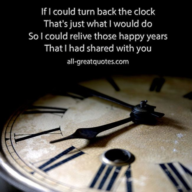 Bon If I Could Turn Back The Clock Thatu0027s Just What I Would Do And I Would