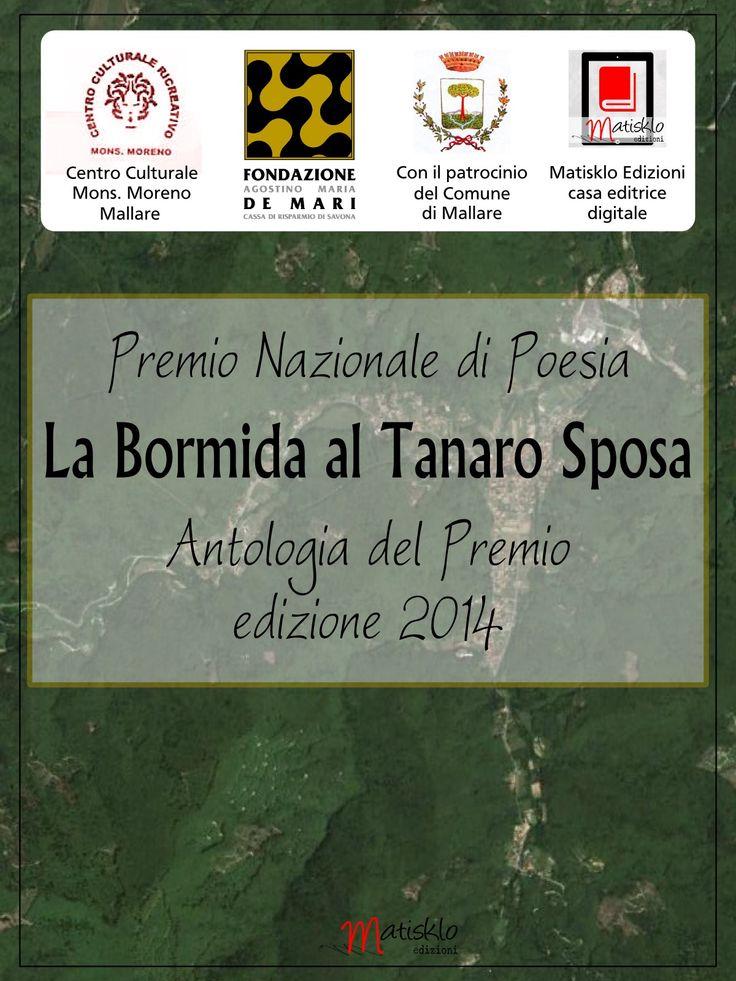 """AA. VV. Antologia del Premio Nazionale di Poesia """"La Bormida al Tanaro Sposa"""" edizione 2014."""