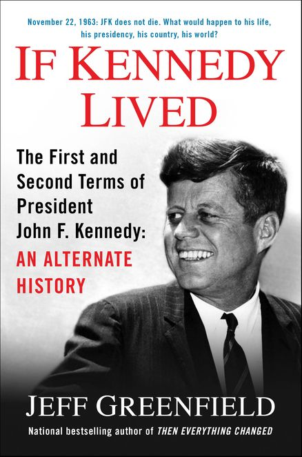 From one of the country's most brilliant political commentators, the bestselling author of Then Everything Changed, an extraordinary, thought-provoking look at Kennedy's presidency—after November 22, 1963. What if Kennedy were not killed that fateful day? If Kennedy Lived