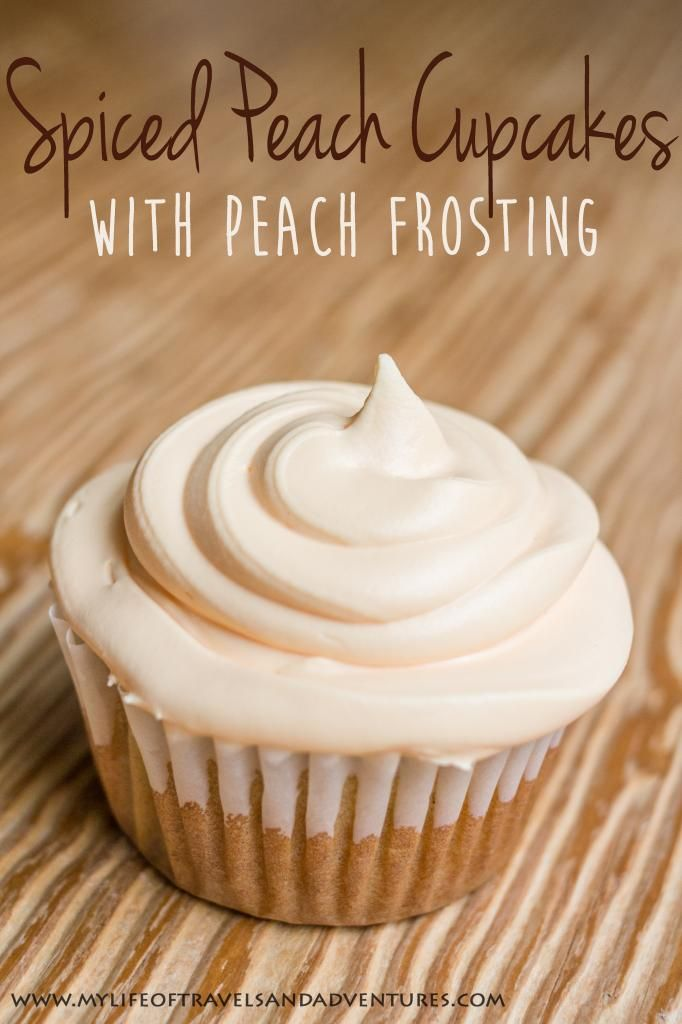 My Life of Travels and Adventures: Spiced Peach Cupcakes with Peach Frosting