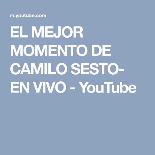 EL MEJOR MOMENTO DE CAMILO SESTO- EN VIVO - YouTube