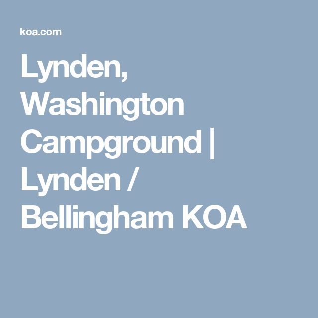 Lynden Washington Campground Lynden Bellingham Koa Lynden Campground Koa