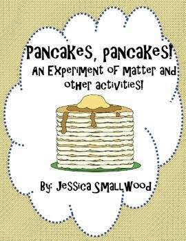 SC.5.P.9.1  Investigate and describe that many physical and chemical changes are affected by temperature Pancake Matter study and other activities. Changes in matter.