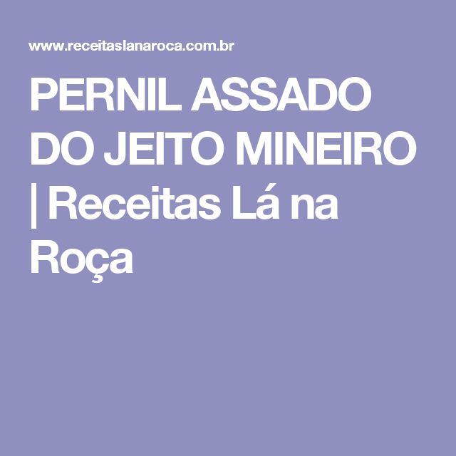 PERNIL ASSADO DO JEITO MINEIRO | Receitas Lá na Roça