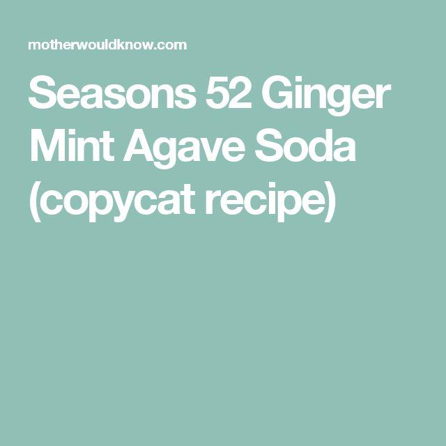 Seasons 52 Ginger Mint Agave Soda (copycat recipe)
