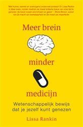Meer brein, minder medicijn http://www.bruna.nl/boeken/meer-brein-minder-medicijn-9789044973105