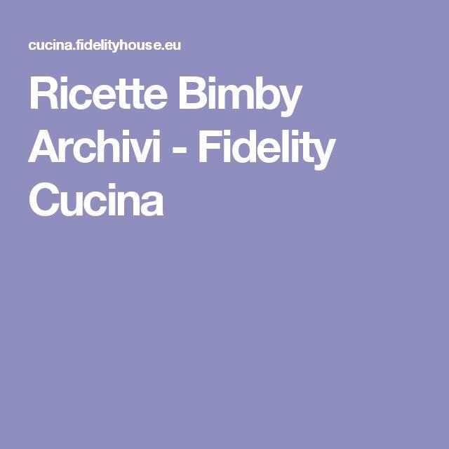 Ricette Bimby Archivi - Fidelity Cucina