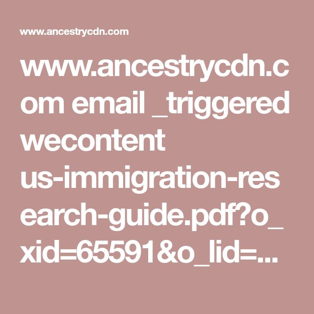 www.ancestrycdn.com email _triggered wecontent us-immigration-research-guide.pdf?o_xid=65591&o_lid=65591&o_sch=Email+Programs