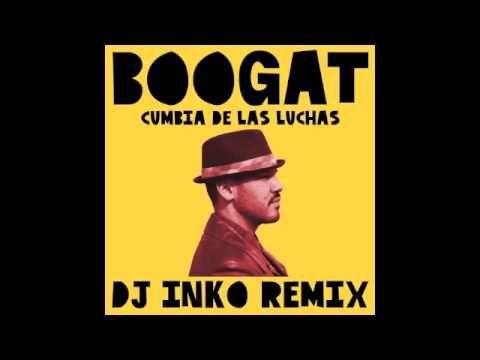 #boogat #cumbia #de #las #luchas #dj #inko #remix #latin #breaks #dirty #bounce #low #filthy #dancehall #groove #london #uk #thessaloniki #greece #latinos #mix #master #summer #sun #sunny #love #vibes #free #download #soundcloud #youtube