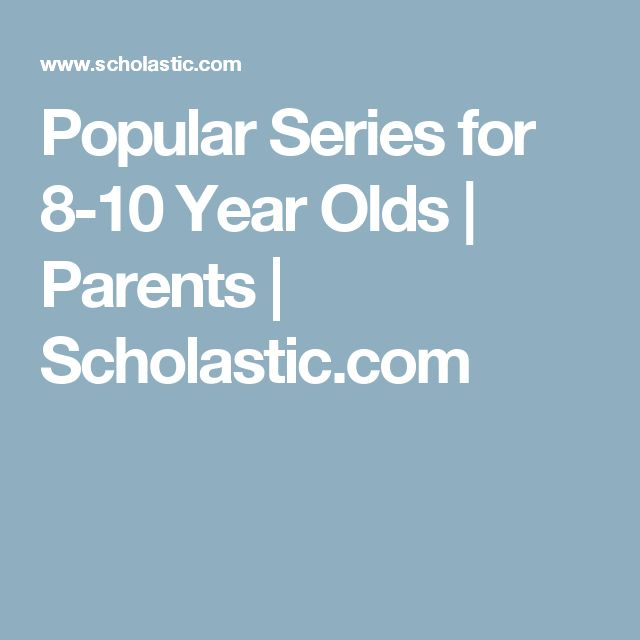 Popular Series for 8-10 Year Olds | Parents | Scholastic.com