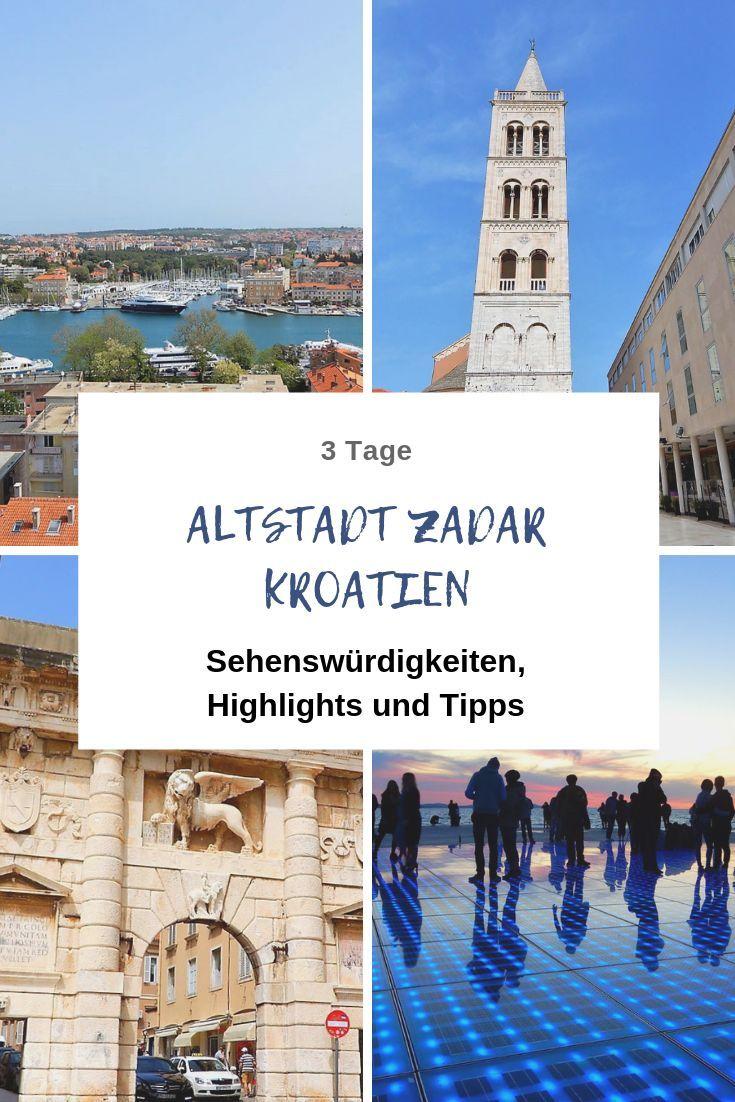 3 Tage In Zadar Sehenswurdigkeiten Tipps Und Highlights In 2020 Reisen In Europa Kroatien Reisen Zadar