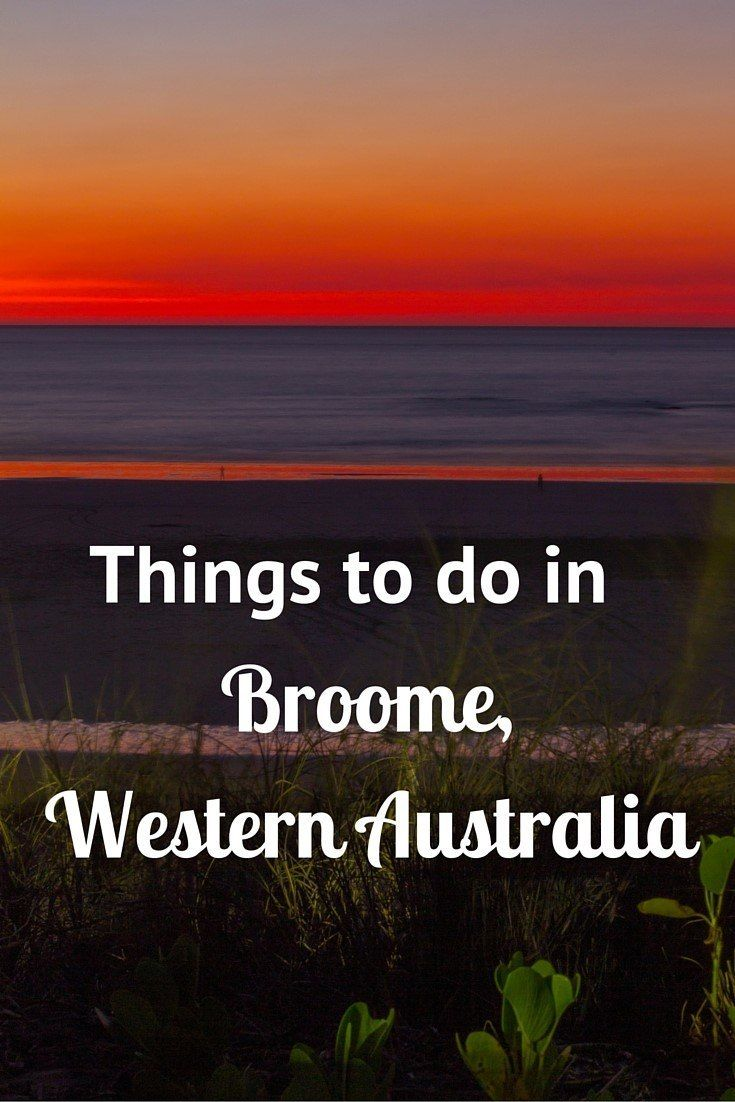 Things to do in Broome - a destination on the rise 2016