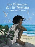 Les lectures de Mylène: Les Robinsons de l'île Tromelin d'Aline Bureau et ...
