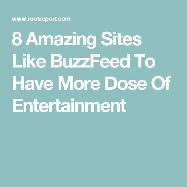 8 Amazing Sites Like BuzzFeed To Have More Dose Of Entertainment