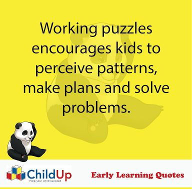 ChildUp Early Learning Quote #199: Working Puzzles Encourage Kids to Perceive Patterns... https://plus.google.com/u/0/b/110168715341467209566/collection/Qa7qgB
