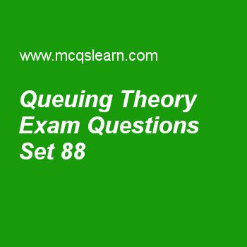 Practice test on queuing theory, computer architecture quiz 88 online. Practice computer architecture and organization MCQsquestions and answers to learn queuing theory test with answers. Practice online quiz to test knowledge on queuing theory, vector architecture design, six basic cache optimizations, gpu computing, i/o system design worksheets. Free queuing theory test has multiple choice questions as area where tasks accumulate, waiting to be serviced, is called the, answers key with...