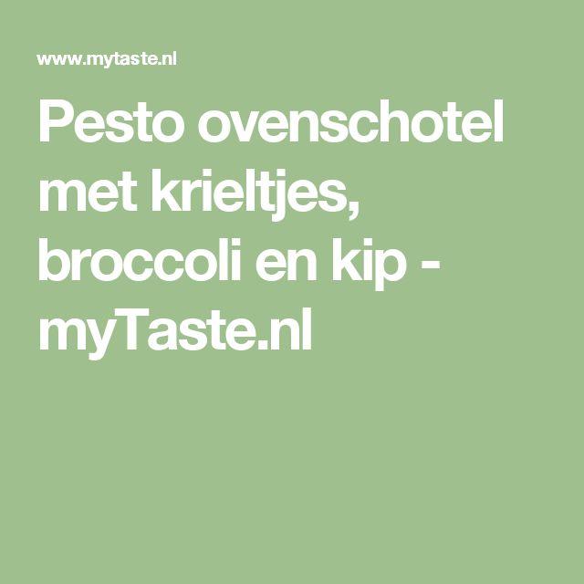 Pesto ovenschotel met krieltjes, broccoli en kip - myTaste.nl