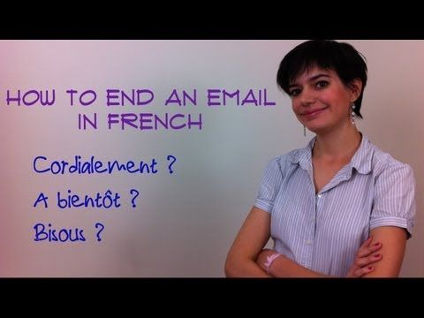 "Commeunefrancaise.com- how to end an email in French. Students can watch outside class to prepare for ""formules"" lesson. In Engl."