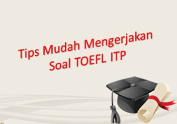 Tips Mengerjakan Soal TOEFL ITP