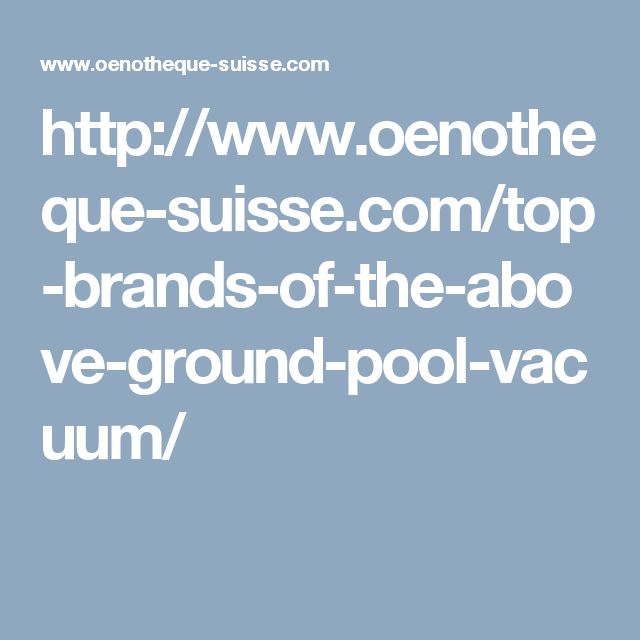 17 best ideas about above ground pool vacuum on pinterest - Best above ground swimming pool brands ...