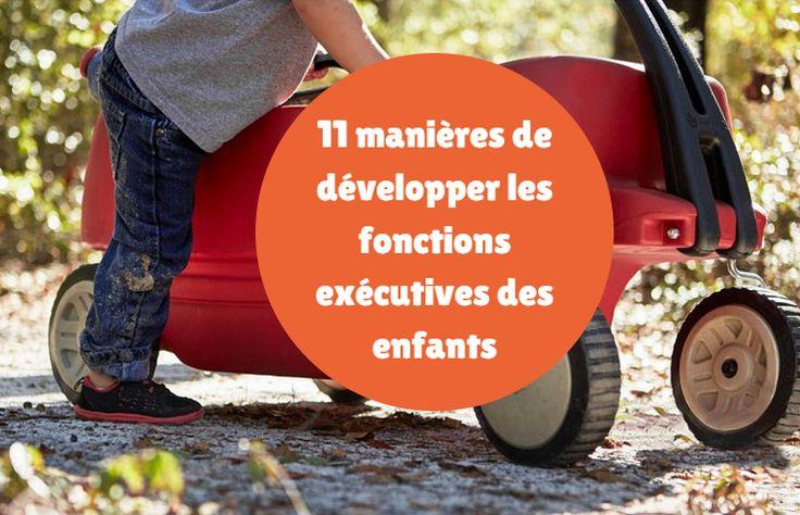 A quoi servent les fonctions exécutives ? Quel rôle pouvons-nous jouer en tant que parents pour développer les fonctions exécutives de nos enfants ?