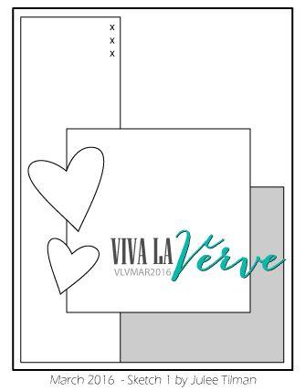 Viva la Verve March 2016 Sketch 1 Sketch designed by Julee Tilman #vervestamps #vlvsketches #sketchchallenge #cardsketches