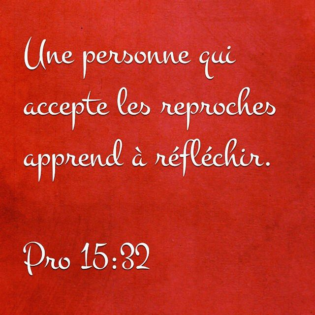 «Une personne qui refuse les avertissements se méprise elle-même. Mais celle qui…                                                                                                                                                     Plus