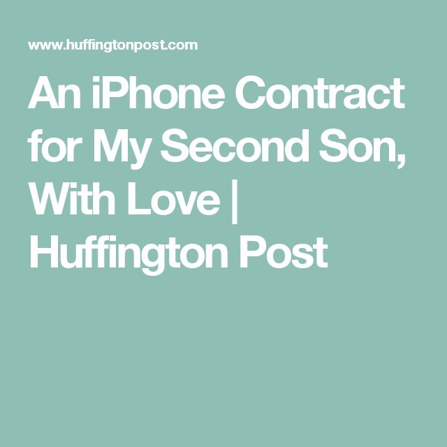An iPhone Contract for My Second Son, With Love   Huffington Post