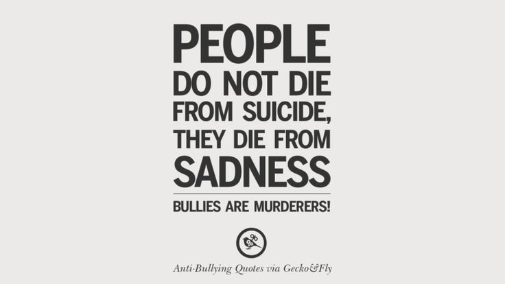 Anti Suicide Quotes Amusing People Do Not Die From Suicide They Die From Sadnessbullies Are