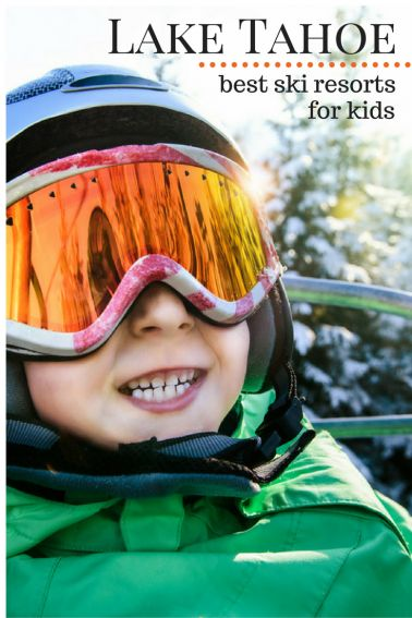Best Lake Tahoe Ski Resorts for Families via trekaroo.com