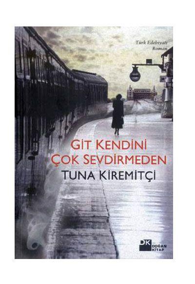 Git Kendini Çok Sevdirmeden / Tuna Kiremitçi http://www.pttkitap.com/kitap/git-kendini-cok-sevdirmeden-p794589.html